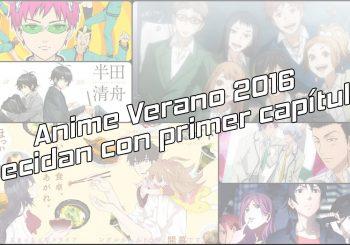Anime Verano 2016 - ¡Decidan con primer capitulo!